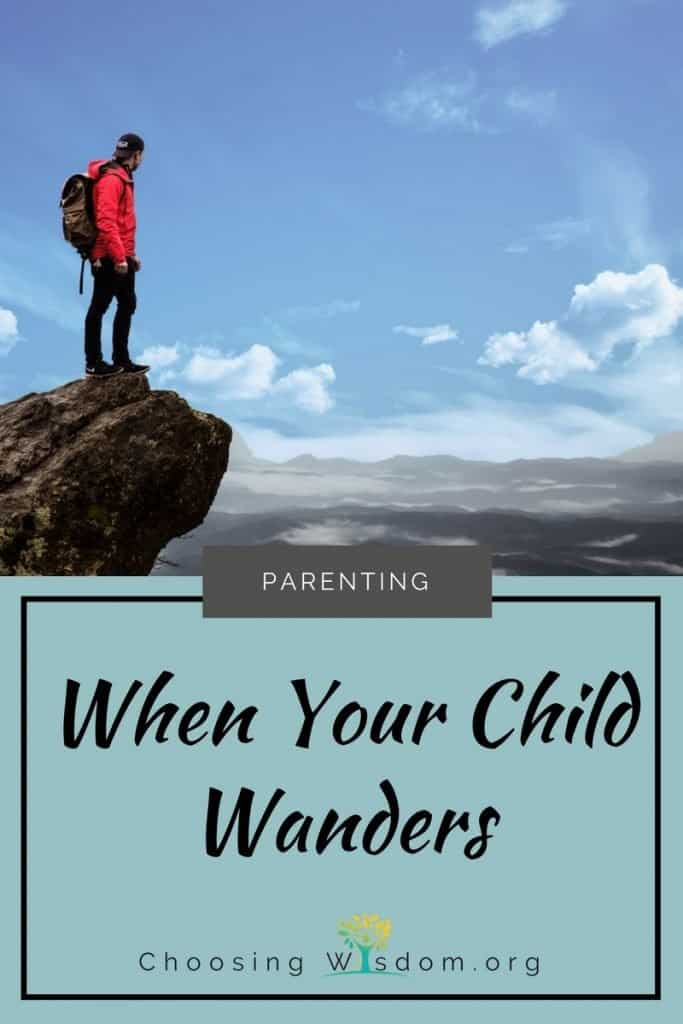 For several years my husband and I felt totally helpless as our child wandered making choices with consequences we had no control over.