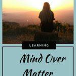 Mind over Matter 1