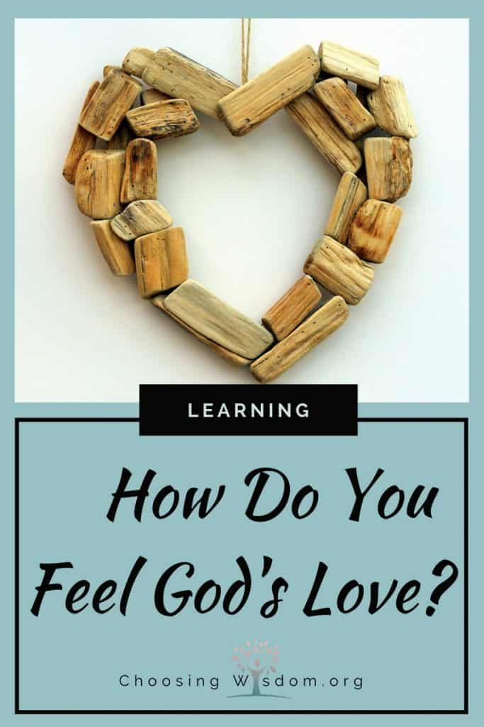 How Do You Feel God's Love - Choosing Wisdom