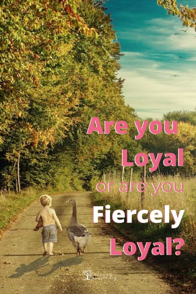 Are you fiercely Loyal