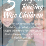 5 Keys to Raising Wise Children 2