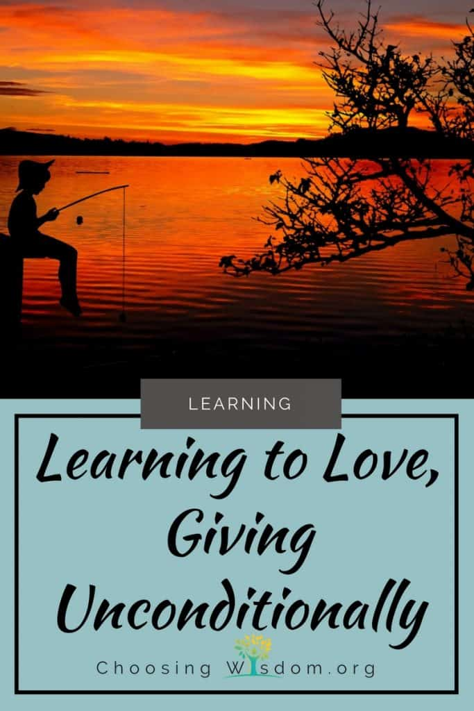 learning to love, giving unconditionally