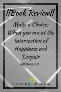 Make a Choice: When You Are At The Intersection of Happiness and Despair 2