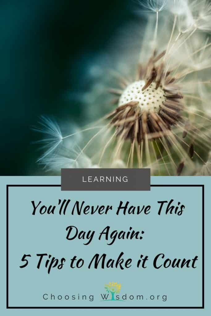 5 Tips to Make today Count