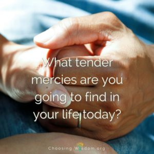 Tender Mercies in our Daily Lives