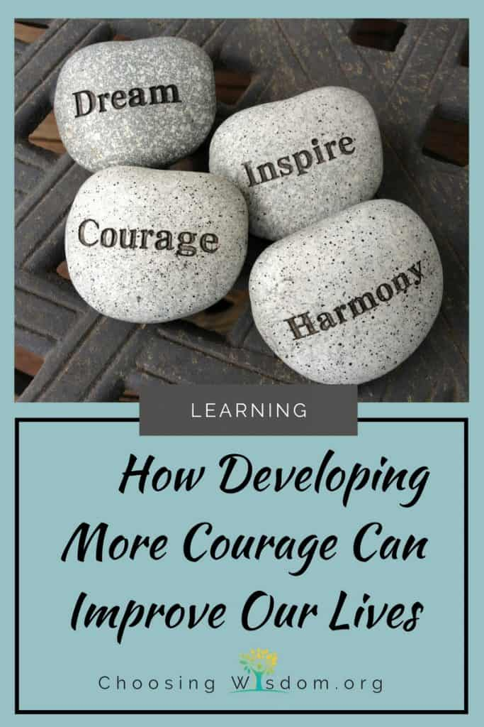 How developing more courage can improve our lives