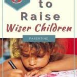 5 Keys to Raising Wise Children 1