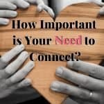 Friendship: How Important is our Need to Connect? 1