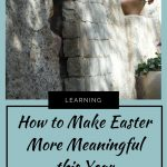 How to Make Easter More Meaningful this Year 1