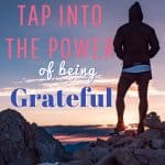 Tap into the Power of Being Grateful 1