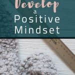 4 Techniques for Developing a Positive Mindset 1