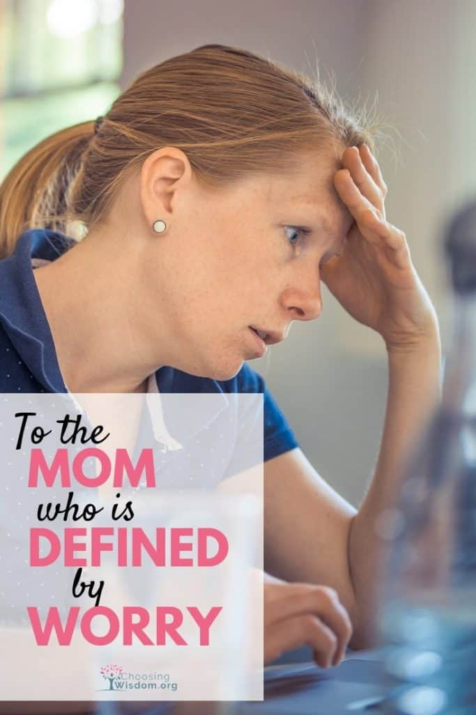 mom who is defined by worry