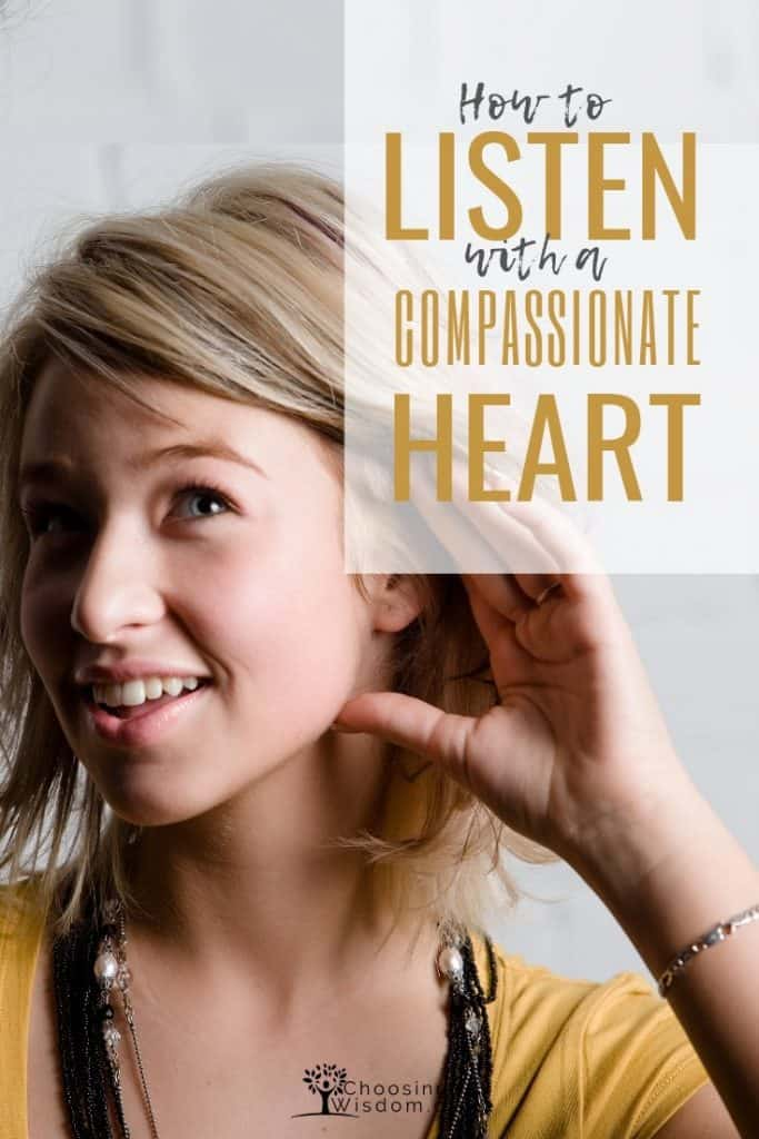 listen with a compassionate heart