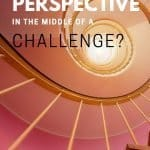 In the Middle of a Challenge, Do You Have a Helpful Perspective? 1