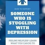 10 Useful Ways to Support a Loved One with Depression 2