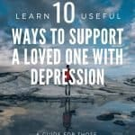 10 Useful Ways to Support a Loved One with Depression 1