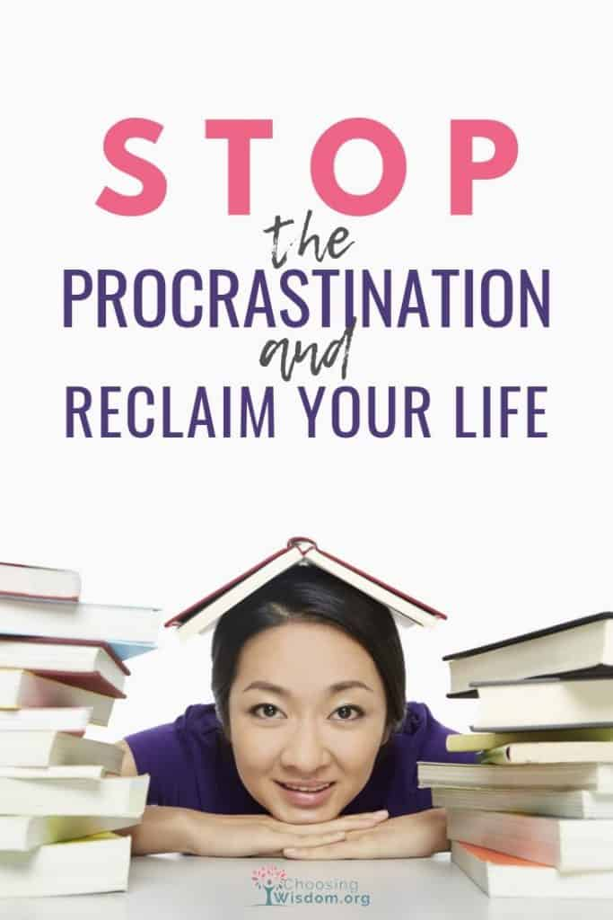 Stop the Procrastination and reclaim your life