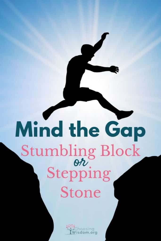 Mind the Gap: Stumbling Blocks or Stepping Stones