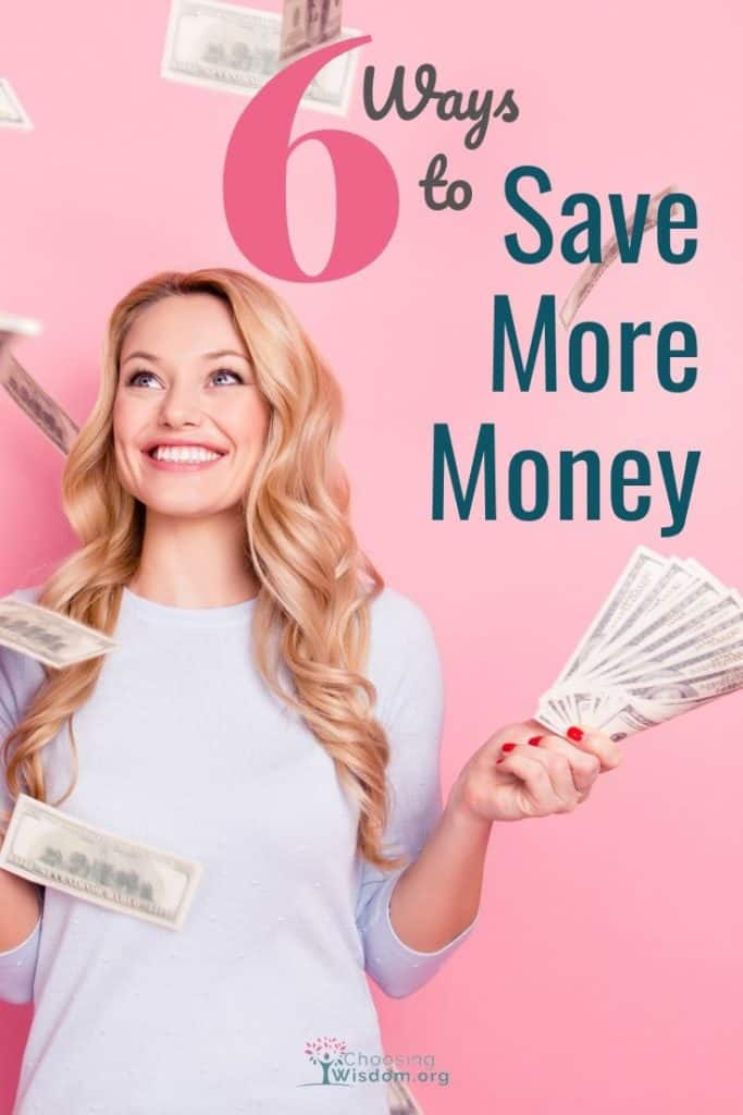 6 Ways to Save More Money 6