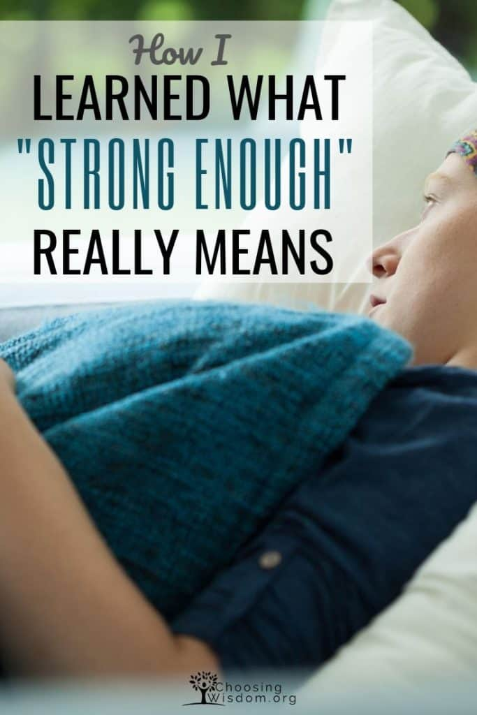 How I learned what Strong Enough Really Means