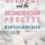 From the Deconstruction Process to a New Life 1