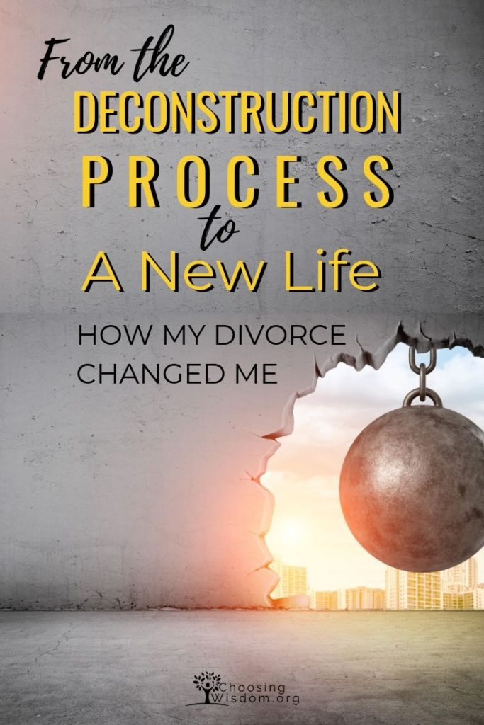 From the Deconstruction Process to a New Life