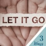 Understanding Shame and 3 Ways to Let it Go 1