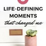 5 Life-Defining Moments that Have Changed Me 2
