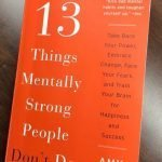 Mentally Strong People Do These 13 Things 1