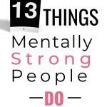 Mentally Strong People Do These 13 Things 2