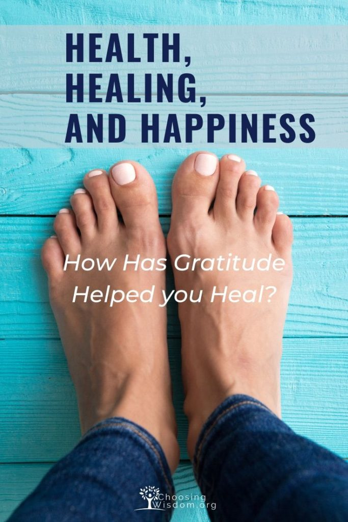 Health Healing and Happiness - How has gratitude helped you heal?