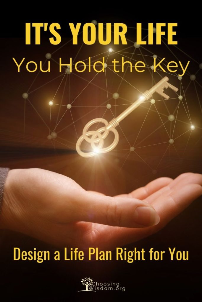 It's Your Life, You Hold the Key