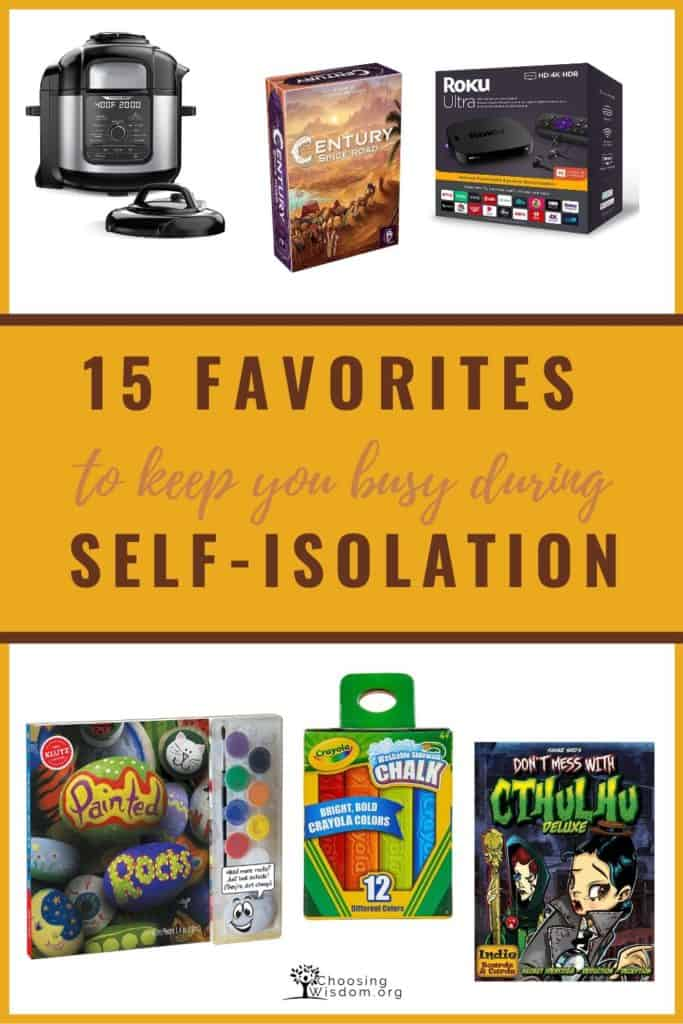 15 Favorites to keep you busy during self-isolation