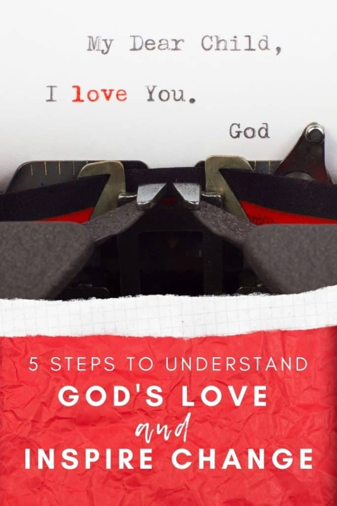5 Steps to Understand God's Love and Inspire Change 2