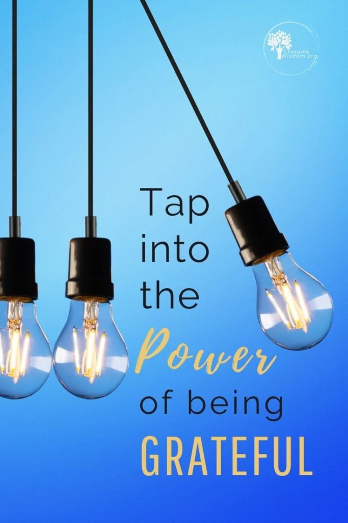 Tap into the Power of  being Grateful