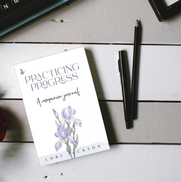 Practicing Progress a Companion Journal