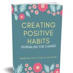 Creating Positive Habits Journal 1