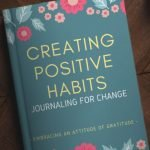 Creating Positive Habits Journal 1